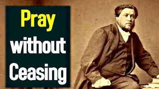 Charles Spurgeon Sermon Pleading (How To Pray Powerful