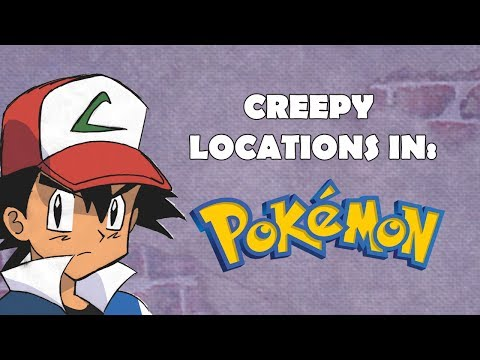 Creepy Locations In Pokemon