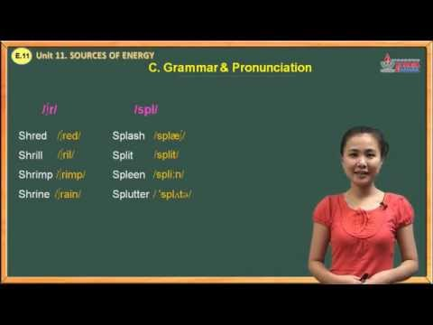 Video Anh văn 11 - Unit 11. Sources Of Energy - Grammar And Pronunciation