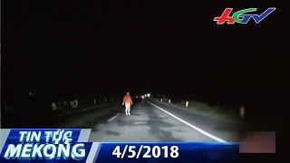 Hãi hùng người xõa tóc nhảy ra chặn xe lúc nửa đêm | TIN TỨC MEKONG - 4/5/2018