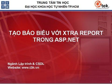 Bài 1: Giới thiệu về ASP.NET_TẠO BÁO BIỂU VỚI XTRA REPORT TRONG ASP.NET