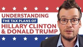 Understanding Donald Trump and Hillary Clinton's Tax Plans