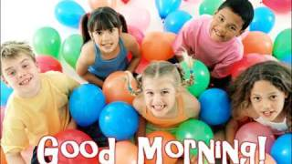 Good Morning To You Song