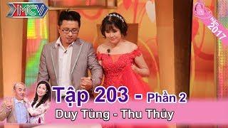 Vợ không thích chồng mắt 1 mí sẽ có tính lăng nhăng   Duy Tùng - Thu Thủy   VCS #203 🤔