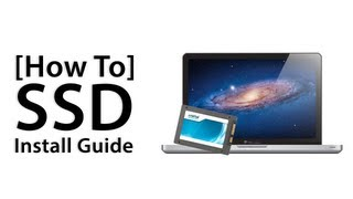 [How To] Install A Solid State Drive (SSD) In A MacBook