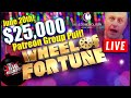Live 25000 Wheel of Fortune 100 spin