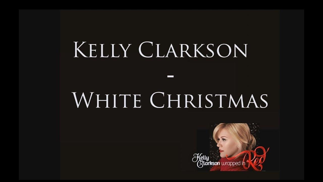 Kelly Clarkson - White Christmas Lyrics - YouTube