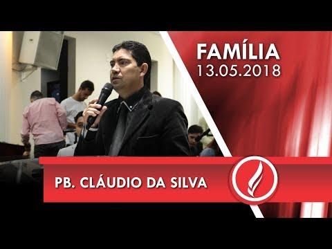 Culto da Família - Pb. Cláudio da Silva - 13 05 2018