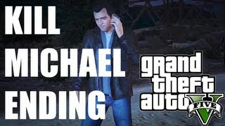 "Grand Theft Auto 5 ENDING Kill Michael ""B"" Choice"
