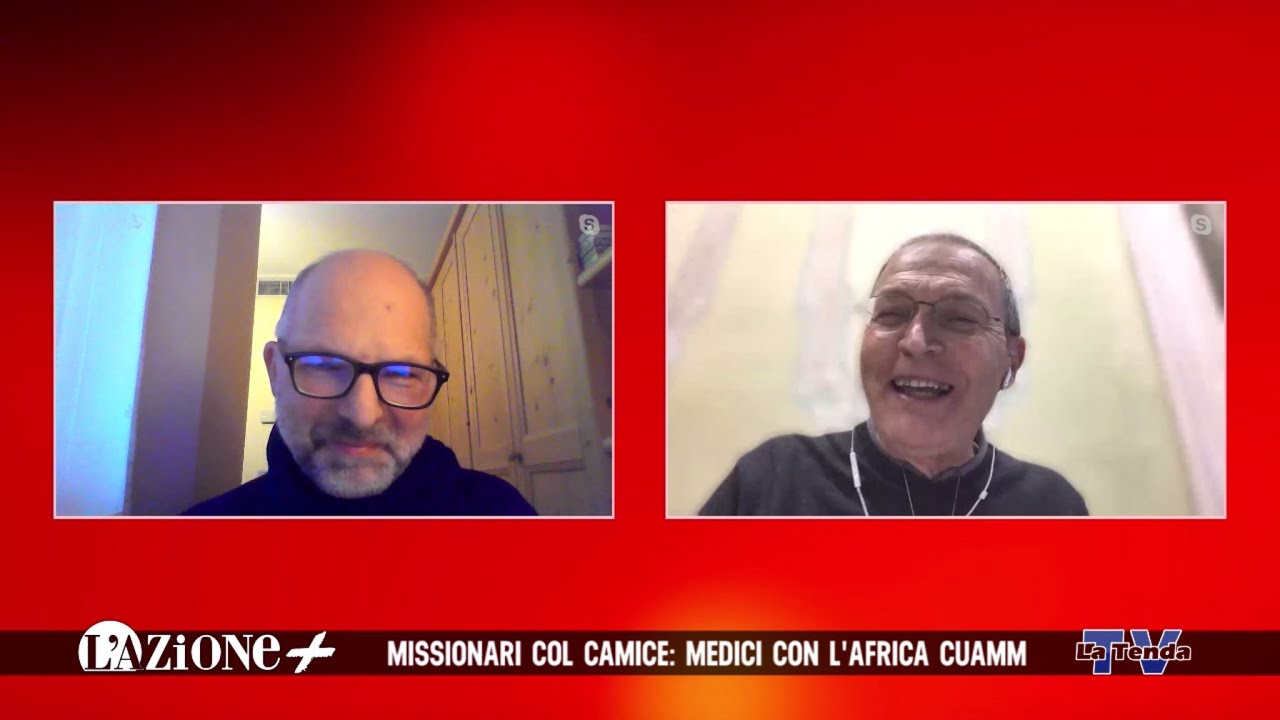 L'Azione+  Missionari col camice: Medici con l'Africa CUAMM