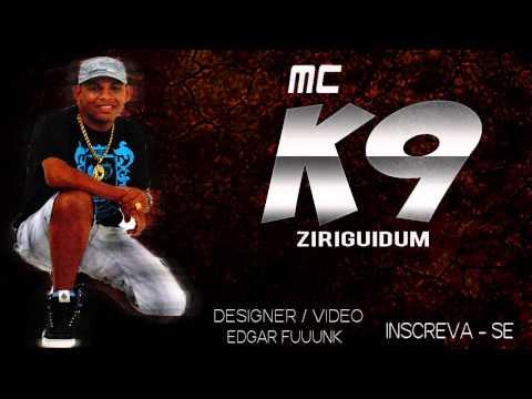 MC K9 - ZIRIGUIDUM ♫♪♫ (( LANÇAMENTO 2013 ))