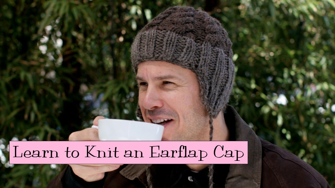 Learn to Knit an Earflap Cap, Parts 1-4 - YouTube
