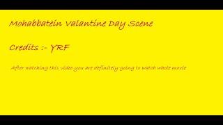 mohabbatein best scene - valentine day.avi view on youtube.com tube online.