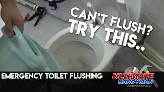 Flushing a broken toilet
