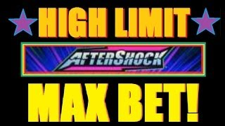 ★ MAX BET HIGH LIMIT AFTERSHOCK SLOT MACHINE! Live Play