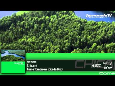 Chicane - Come Tomorrow (Cicade Mix)