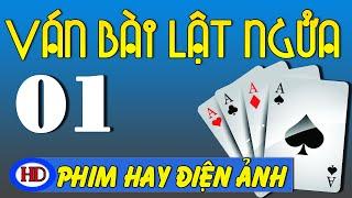Ván Bài Lật Ngửa - Tập 1   Đứa Con Nuôi Vị Giám Mục   Phim Việt Nam Hay