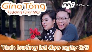 [FPT Telecom] Tình huống bá đạo trong ngày 8/3 - Ginô Tống,Trương Quý Nhi 🍁