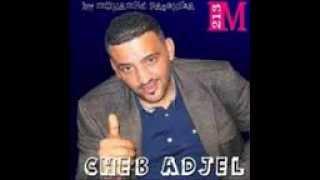 Cheb Adjel El Hadja Bentek Taadjabni 2013 Fooooor