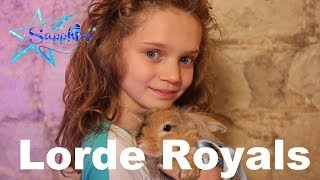 Lorde Royals By 10 Year Old Sapphire (UK & USA Version