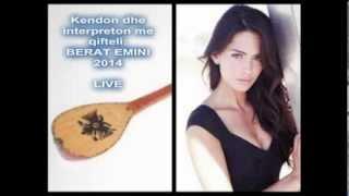 BERAT EMINI KENGA E FUNDIT PER TY 2014 LIVE ( QIFTELI