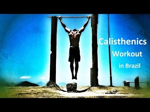 Calisthenics Workout SP (Brazil) - Motivation and Energy of nature!