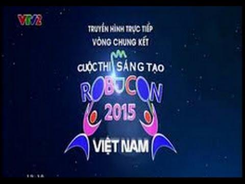 Trực tiếp đêm chung kết Robocon 2015 tại Cần Thơ 17/05/2015 (ful HD)