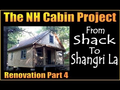 NH CABIN RENOVATION PROJECT. Part 4. Off The Grid In Style.