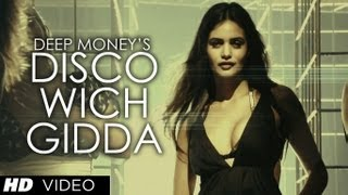 Deep Money Disco Wich Gidda Tera ft Ikka Full Video Song
