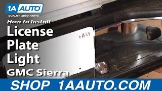 How To Install Replace License Plate Light GMC Sierra