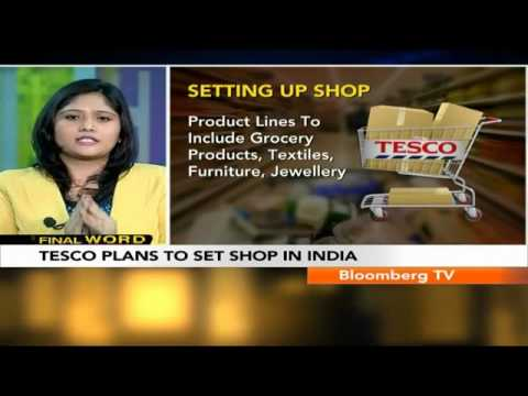 Final Word- Tesco Plans To Set Shop In India