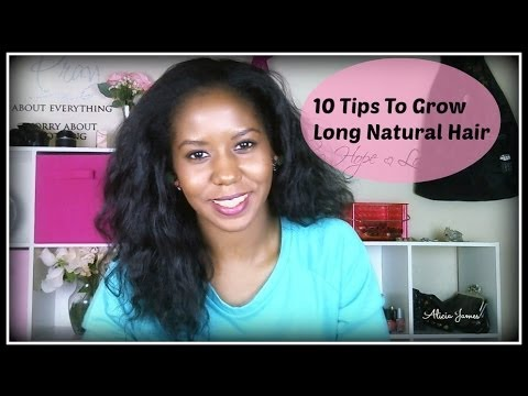 My Top 10 Tips To Grow Long Healthy Kinky Curly Natural Hair