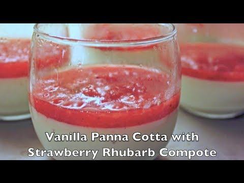 Vanilla Panna Cotta with Strawberry Rhubarb Compote - City Cookin'