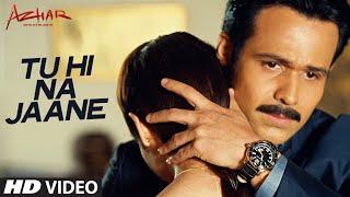 tu hi na jaane song, azhar movie, azhar, Emraan Hashmi, Nargis Fakhri, Prachi Desai