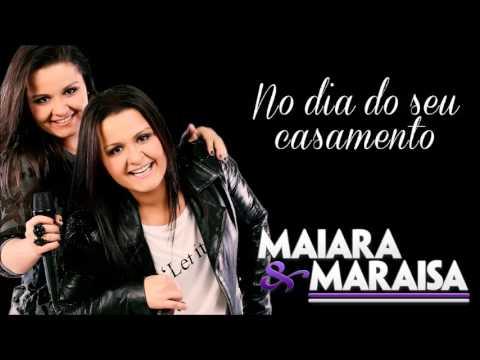 Maiara & Maraisa -  No Dia Do Seu Casamento