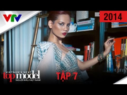 VIETNAM'S NEXT TOP MODEL 2014 | TẬP 7 | FULL HD