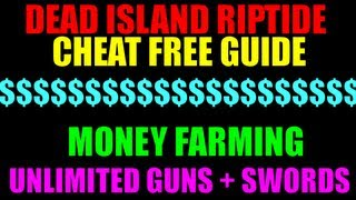 Dead Island Riptide Cheat Free Money Farming Guide