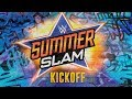 WWE SummerSlam Kickoff Aug 20 2017