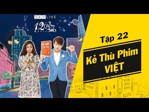 Những kẻ lắm lời - Tập 22   Kẻ thù phim Việt: Vẽ đường cho yêu chạy - Mỹ nhân