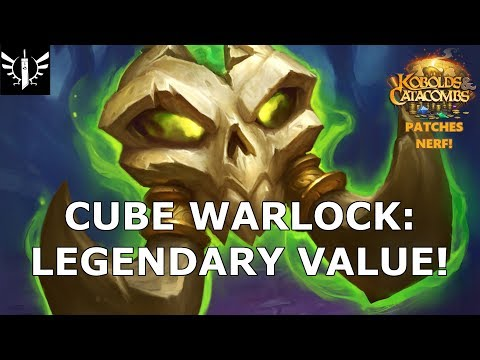 Cube Warlock: Legendary Value! (Patches Nerf) - [Hearthstone: Kobolds and Catacombs]