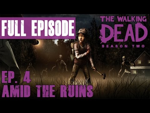 The Walking Dead: Season 2 - Walkthrough - Ep. 4: Amid The Ruins - FULL EPISODE