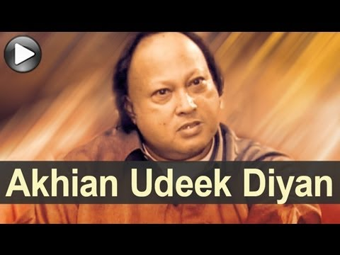 Nusrat Unplugged - Akhian Udeek Diyan - Swan Song - Nusrat Fateh Ali Khan