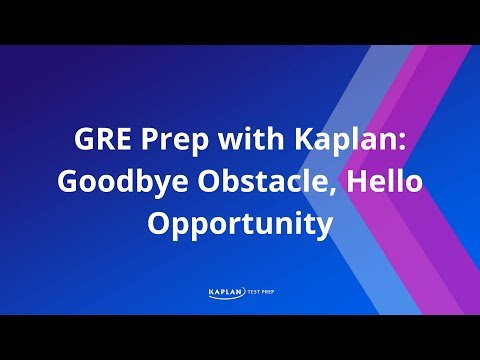 GRE Prep with Kaplan: Goodbye Obstacle, Hello Opportunity