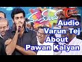 Varun Tej explains Pawan Kalyan's absence at' Mukunda' aud..