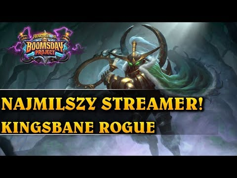 NAJMILSZY STREAMER! - KINGSBANE ROGUE - Hearthstone Decks std (The Boomsday Project)