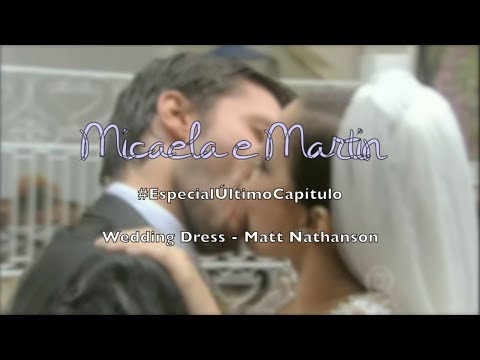 Micaela e Martin - Wedding Dress #EspecialÚltimoCapítulo