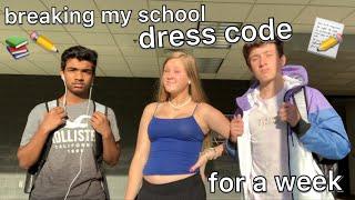 breaking my schools dress code for a week