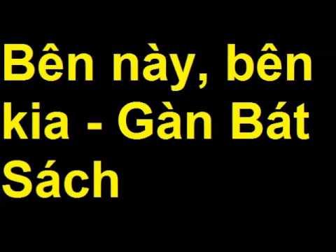 Ben nay ben kia - Gan Bat Sach - Dao Nuong Hoang Duoc Thao