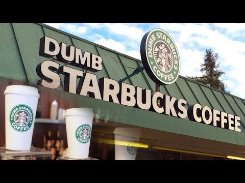 Welcome To Dumb Starbucks Coffee! Would You Like A Dumb Frap?