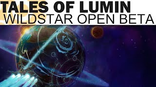 WildStar Open Beta - Tales of Lumin